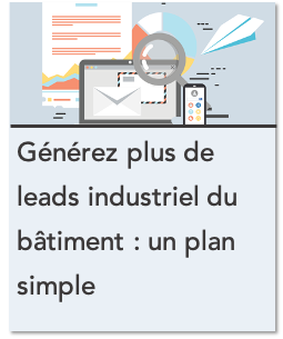 Generez plus de leads industriel - un plan simple