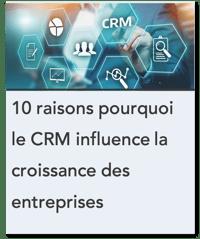 10 raisons pourquoi le CRM influence la croissance