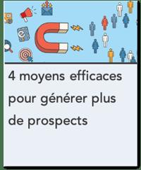 4 moyens efficaces pour generer plus de prospects