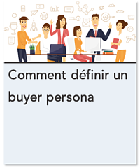 Comment definir un buyer persona