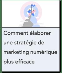 Comment élaborer une stratégie de marketing numérique plus efficace